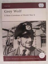 Osprey - Grey Wolf: U-Boat Crewman of World War II (Warrior 36)