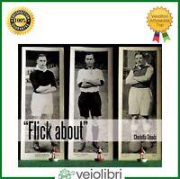 """Libro """"FLICK ABOUT"""" catalogo fotografie subbuteo mostre calcio balilla Ghilardi"""