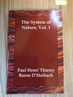 The System of Nature, Vol. 1 by Paul Henri Thierry Baron D'Holbach (Paperback...