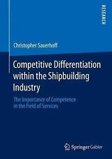 Competitive Differentiation Within the Shipbuilding Industry : The Importance...
