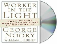 Worker in the Light : Unlock Your Five Senses and Liberate Your Limitless...