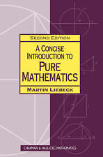 Very Good, A Concise Introduction to Pure Mathematics, Second Edition (Chapman &