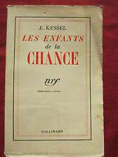 LES ENFANTS DE LA CHANCE - J. KESSEL - GALLIMARD - 1934