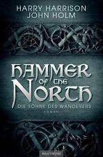 Die Söhne des Wanderers / Hammer of the North Bd. 1 von John Holm und Harry...