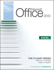 Microsoft® Office Excel 2010: A Case Approach, Introductory (The O'Leary Series)