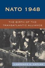 NATO 1948: The Birth of the Transatlantic Alliance: By Kaplan, Lawrence S.