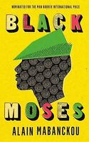 Black Moses: A Novel: By Mabanckou, Alain