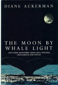 The Moon by Whale Light: And Other Adventures Amo... by Ackerman, Diane Hardback