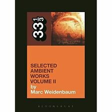 Aphex Twin's Selected Ambient Works: Volume II by Marc Weidenbaum (Paperback,...