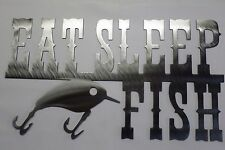 Metal Art Sign,Eat,Sleep,Fish,Steelhead,Fishing lure,Trout,Bass,Fishing,Cabin,