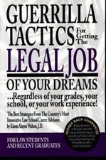 Guerrilla Tactics for Getting the Legal Job of Your Dreams by Kimm A. Walton 947