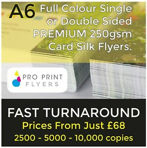 A6 Full Colour Single / Double Sided Flyers leaflets 250gsm Silk FAST TURNAROUND