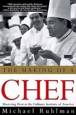 The Making of a Chef: Mastering Heat at the Culinary Institute Ruhlman, Michael