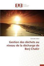 Gestion des Dechets Au Niveau de la Decharge de Borj Chakir by Ben Salem Asma...