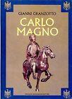 Gianni Granzotto = CARLO MAGNO