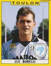 N°340 LUC BORELLI SC.TOULON VIGNETTE PANINI FOOTBALL 89 STICKER 1989