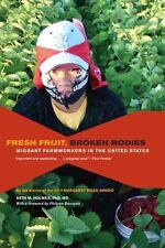 Fresh Fruit, Broken Bodies : Migrant Farmworkers in the United States
