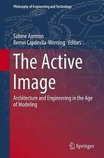 Philosophy of Engineering and Technology: The Active Image : Architecture and...