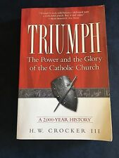 Triumph : The Power and the Glory of the Catholic Church, a 2,000-Year History b