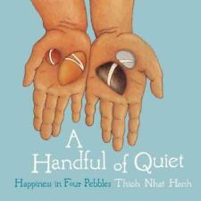 A HANDFUL OF QUIET - NHAT HANH, THICH/ NEUMANN, RACHEL (EDT)/ VRIEZEN, WIETSKE (
