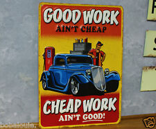 Vintage look GOOD WORK AINT CHEAP EMBOSSED LETTERING METAL signs SHOP GARAGE