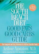 South Beach Diet Good Fats/Good Carbs Guide: The Complete and Easy-ExLibrary