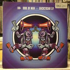 """[EDM]~NM 12""""~SOUL OF MAN~Back2Back~Back 2 Back E.P.~[Kickback~Outback]~{2003~UK]"""