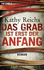 Das Grab ist erst der Anfang  Kathy Reichs  Thriller Taschenbuch ++Ungelesen++