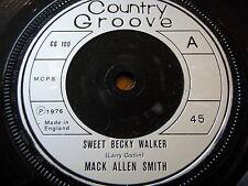 """MACK ALLEN SMITH - SWEET BECKY WALKER  7"""" VINYL"""