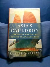 Asia's Cauldron by Robert D. Kaplan 2014 Hardcover First Edition Two Available