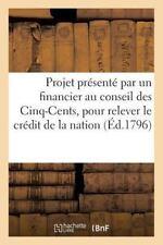 Projet Presente Par un Financier Au Conseil des Cinq-Cents, Pour Relever le...
