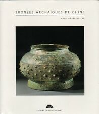 Bronzes Archaiques de Chine  [Archaic Chinese Bronzes] French / English Edition