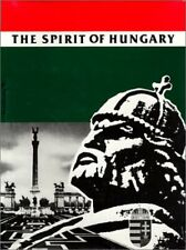 The Spirit of Hungary A Panorama of Hungarian History and Culture