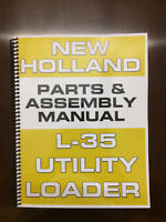 New Holland L35 L 35 L-35 Utility Loader Parts Manual Assembly Manual Diagrams