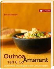 Quinoa, Amaranth, Teff & Co von Erica Bänziger (2014, Gebundene Ausgabe)