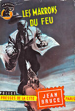 Les Marrons du Feu - Jean Bruce - Eds. Presses de la Cité - 1957