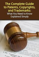 The Complete Guide to Patents, Copyrights, and Trademarks: What You-ExLibrary