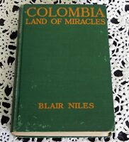 Columbia Land of Miracles by Blair Niles SIGNED & DATED 1924 Rare Signing