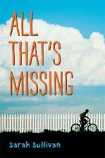 All That's Missing by Sarah Sullivan (2013, Hardcover)