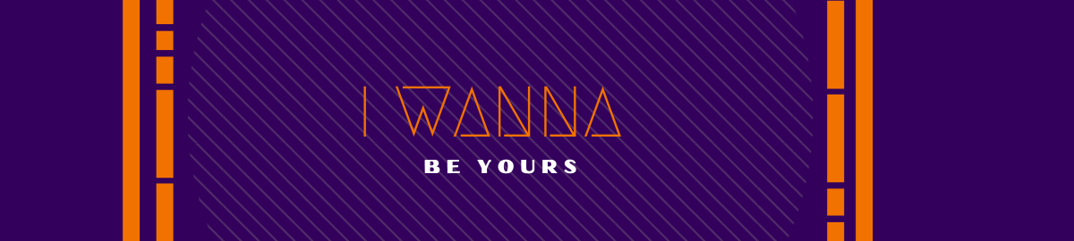 I Wanna Be Yours