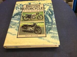 BRITISH MOTORCYCLES OF THE 40s And 50s By Bob Bacon