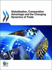 Globalization, Comparative Advantage and the Changing Dynamics of Trade