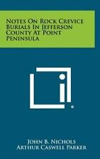 Notes on Rock Crevice Burials in Jefferson County at Point Peninsula (Hardback o