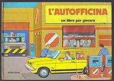L' AUTOFFICINA UN LIBRO PER GIOCARE MONDADORI 1977 1° EDIZIONE POP UP ANIMATO 3D