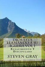 Dios Esta Llamando a Su Iglesia Vol 1 : Renacimiento y Discipulado by Steven...