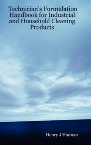 Technician's Formulation Handbook for Industrial and Household Cleaning Products