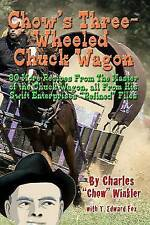 Chow's Three-Wheeled Chuck Wagon: His More Refined Recipes by Winkler, Chow