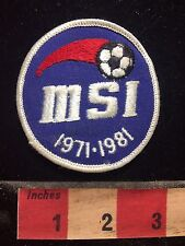 Vtg MSI SOCCER 10-YEAR 1971-1981 Patch -POSSIBLY MONGOMERY INDOOR SOCCER AL 76YI