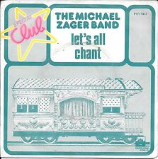 "45 TOURS / 7"" SINGLE--THE MICHAL ZAGER BAND--LET'S ALL CHANT--1977"