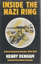 Inside the Nazi Ring: A Naval Attache in Sweden 1940-1945  Henry Denham